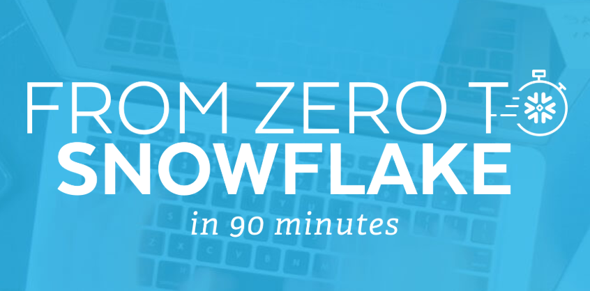 Zero To Snowflake event, London 16th May